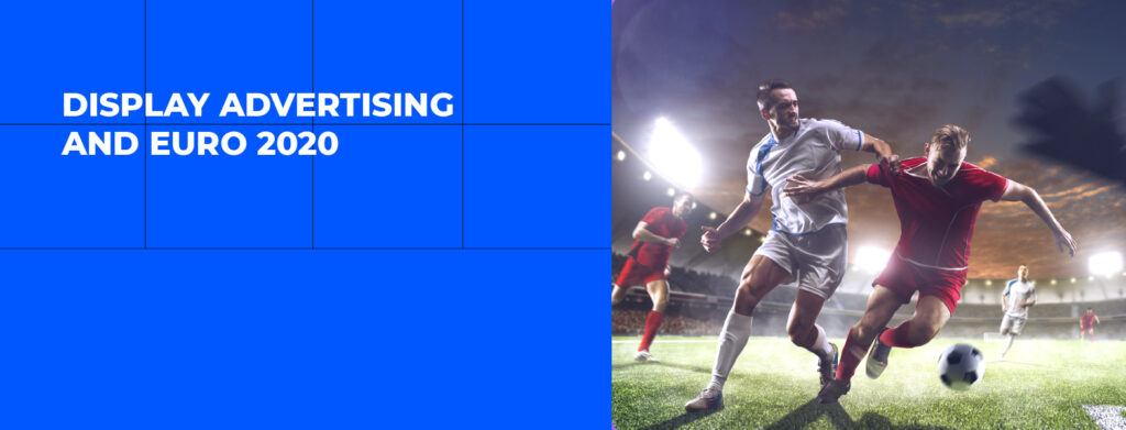 Download our Display Advertising Trends Euro 2020 2