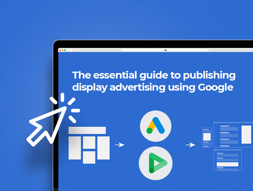Publishing display advertising using Google is something you simply cannot avoid when doing display – here's how to do it