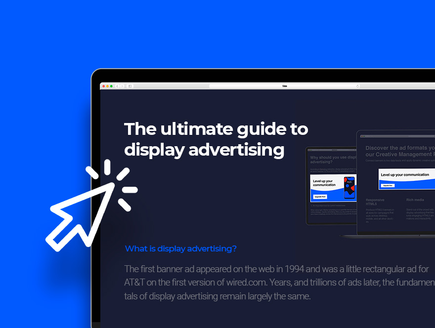 Learn the essential best practices to display advertising and how to create great campaigns